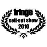 Fringe Sell Out Show 2010